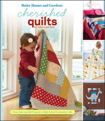 John Wiley & Sons Inc Cherished Quilts for Babies and Kids By Better Homes and Gardens Books (COR) at Sears.com