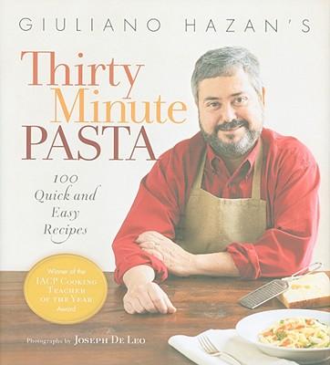Giuliano Hazan's Thirty Minute Pasta By Hazan, Giuliano/ De Leo, Joseph (PHT)